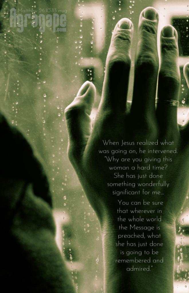Matt 26:10-13 msg